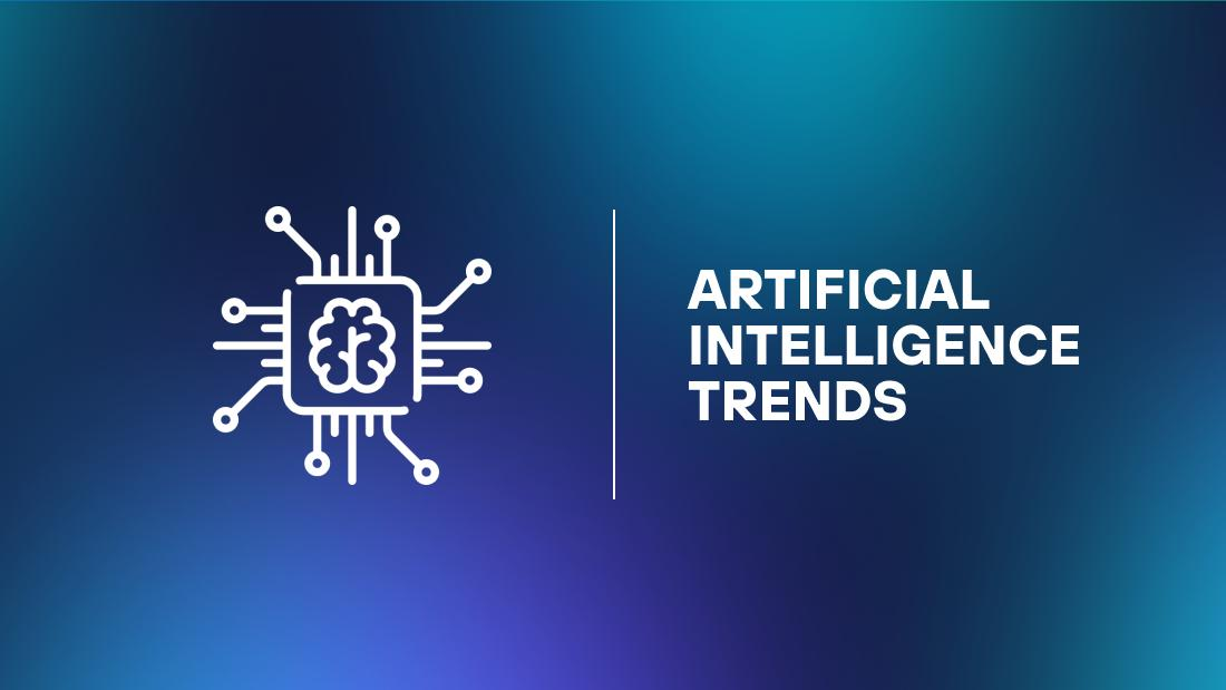 Artificial Intelligence Trends and How AI Can Help Your Business