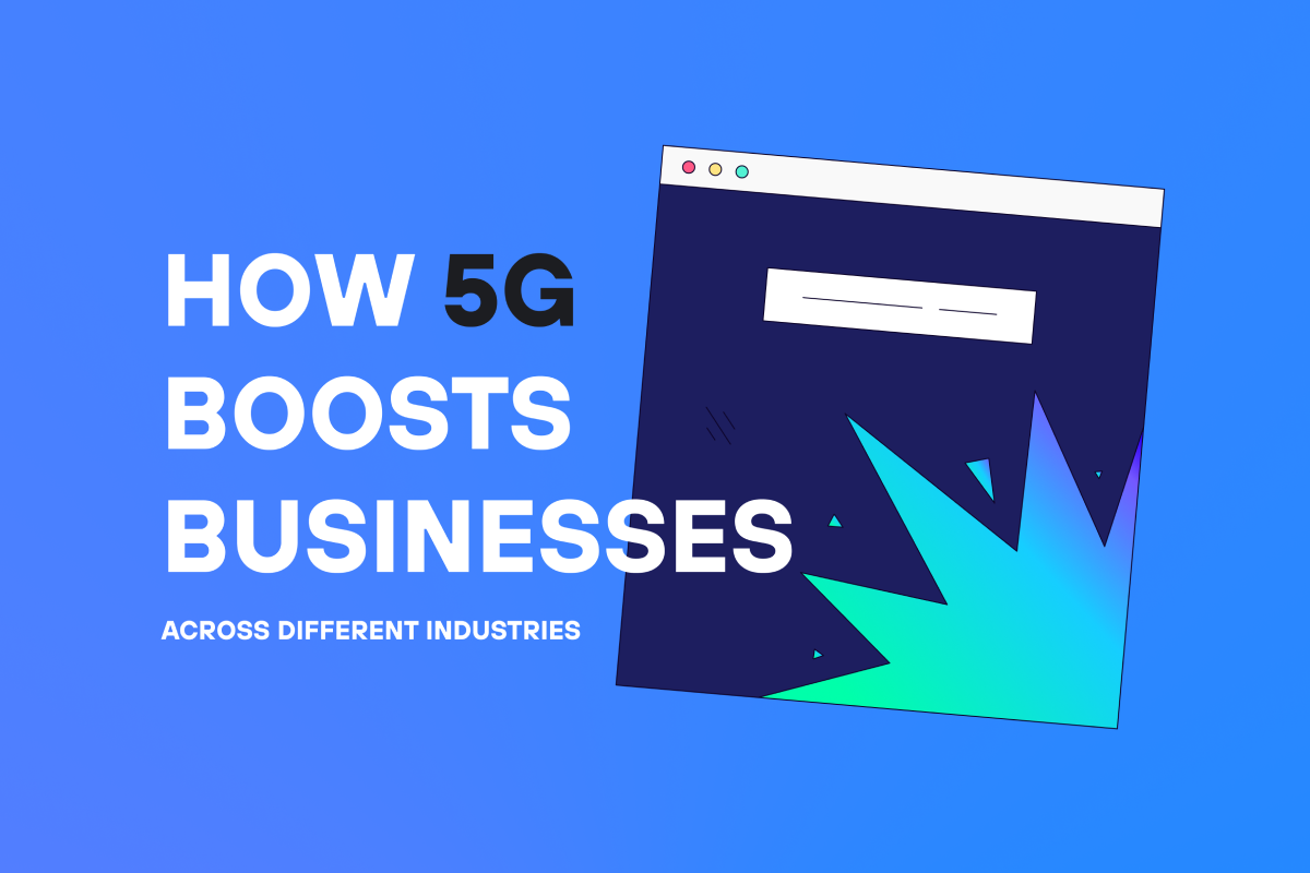 How 5G boosts businesses across different industries